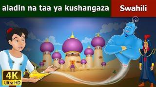 Aladin na taa ya kushangaza   Hadithi za Kiswahili   Katuni za Kiswahili   Swahili Fairy Tales