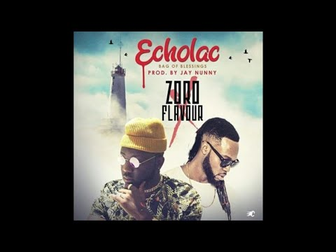 Zoro ft. Flavour - Echolac (Bag Of Blessings)