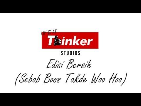 Life At Thinker: Edisi Bersih (Sebab Boss Takde WOOHOO!)