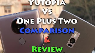 Yutopia VS OnePlus 2 Comparison Review, Which is Better Value For Money