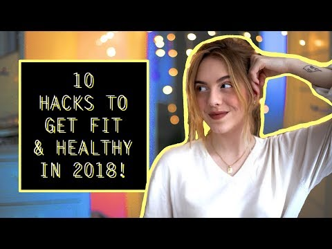 10 Diet & Exercise Hacks to Get Fit & Healthy in 2018