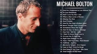 Michael Bolton Greatest Hits Full Album - Best Songs of Michael Bolton HD HQ