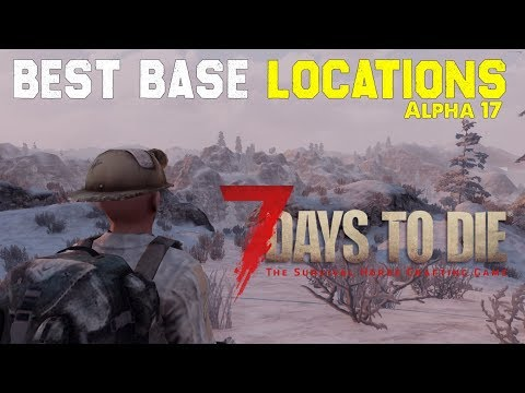 Top 5 Best Base Locations - 7 Days To Die Alpha 17