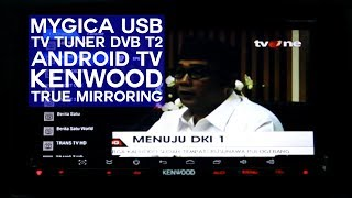 MyGica USB TV Tuner DVB T2 + Android TV + Kenwood (True Mirroring)