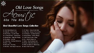 Acoustic Old Love Songs 60s 70s 80s | The Best Beautiful Love Songs Collection