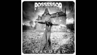 "Possessor ""Stay Dead"""