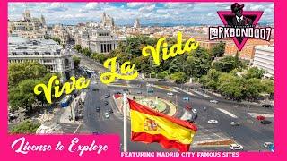 Must see Sites in Madrid- License to Explore : Viva La - Vida Madrid Diaries.