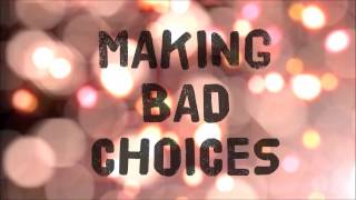 Making Bad Choices - New Adult