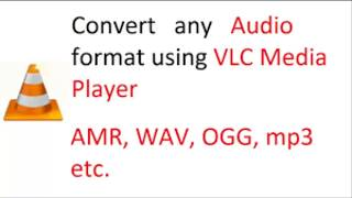 How to convert audio using Vlc media player