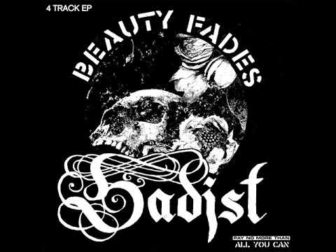 Sadist  Beauty Fades 7 2017