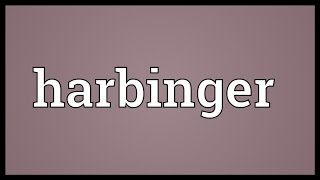 Harbinger Meaning