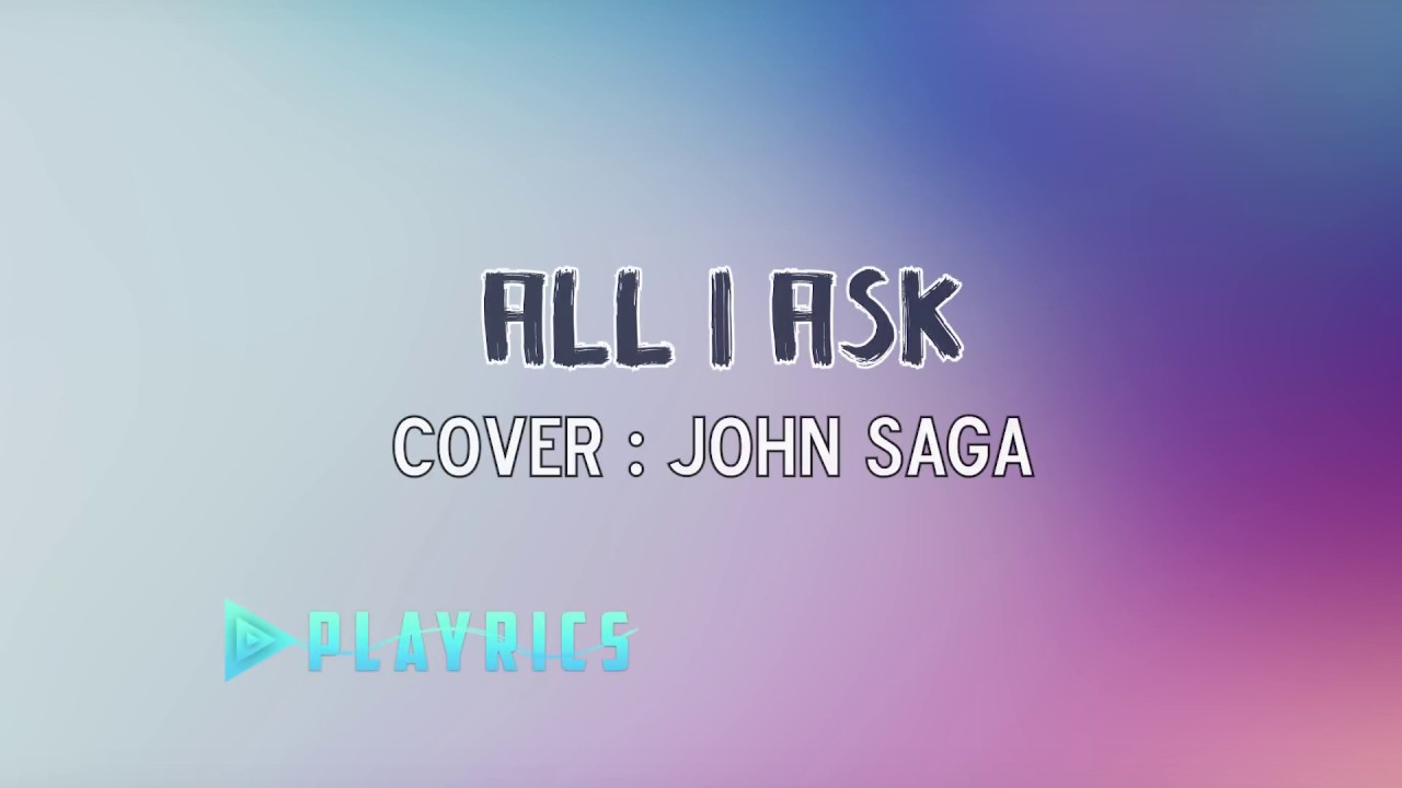 All I Ask - John Saga | Lyrics Cover - YouTube