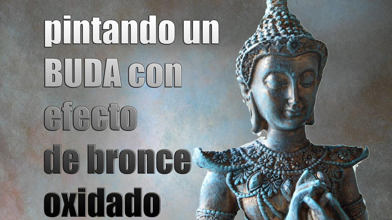 Pintando Un Buda Con Efecto De Bronce Oxidado Youtube