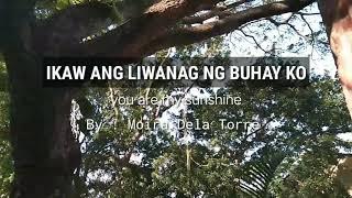 You are my Sunshine - tagalog version (ikaw Ang liwanag Ng buhay ko)