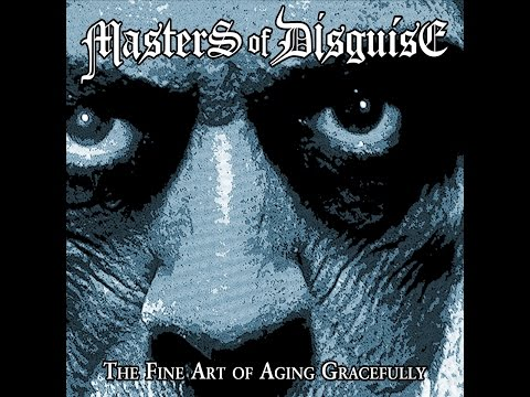 Masters Of Disguise - The Fine Art of Aging Gracefully (Limb Music) [Full Album]
