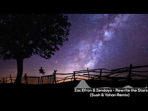 zac-efron-&-zendaya---rewrite-the-stars-(sush-&-yohan-remix)