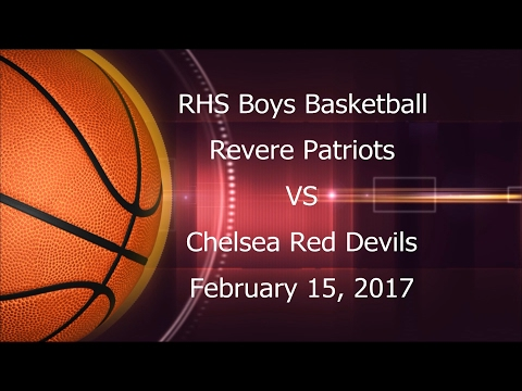 (02/15/17) R.H.S. Boys Basketball vs. Chelsea