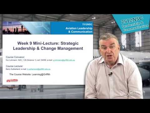 7512NSC Lecture 9: Strategic Leadership & Change Management
