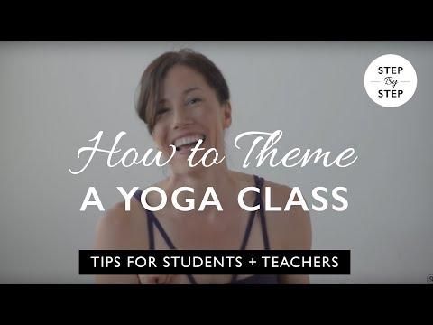 How to Theme a Yoga Class - Tips for Yoga Teachers