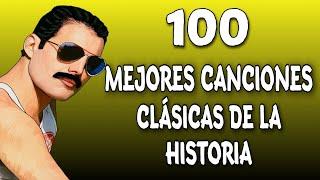 100 Mejores Canciones CLÁSICAS De La Historia (Musica Que Has Escuchado Y No Sabés El Nombre) #2020