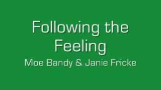 Following the Feeling - Moe Bandy & Janie Fricke
