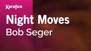 Karaoke Night Moves - Bob Seger *