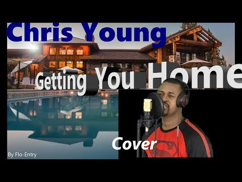Chris Young- Getting You Home (Cover By Flo-Entry)