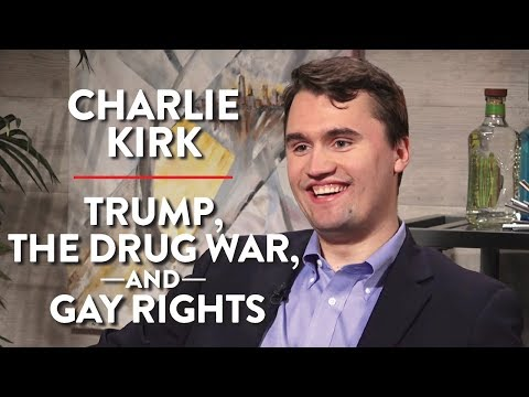 Millennial Conservative on Trump, the Drug War, and Gay Rights (Charlie Kirk Pt. 1)