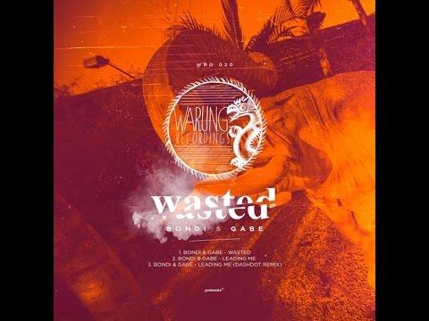 Gabe, BONDI - Wasted (Original mix)