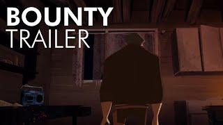 Bounty (Trailer)