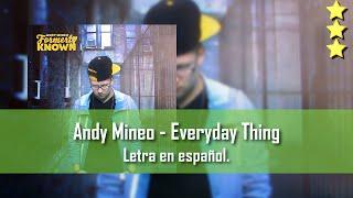 Andy Mineo - Everyday thing. Letra en español.