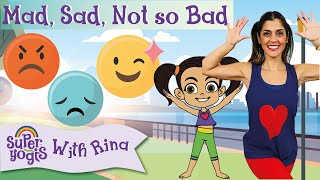 Super Yogis Kids Lesson #7: Mad, Sad, Not So Bad