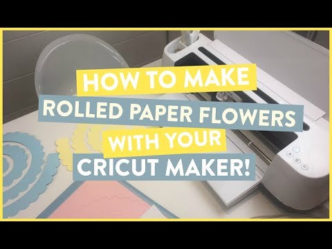 HOW TO MAKE ROLLED PAPER FLOWERS WITH YOUR CRICUT MAKER!