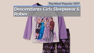 Descendants Girls Sleepwear & Robes // The Most Popular 2017