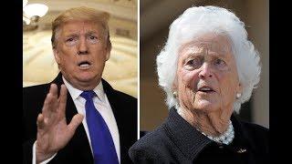 Barbara Bush: Trump Caused My Heart Attack!
