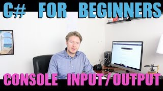 C# Tutorial For Beginners Visual Studio - Input And Output To Console Application 2018