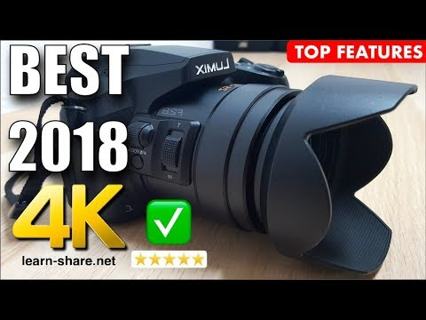 Best 4K Camera 2018 Under $500 - Panasonic Lumix FZ300 Top Features - Best Bridge Cameras 2018