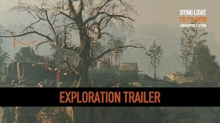 Dying Light: The Following – Enhanced Edition | Exploration Trailer