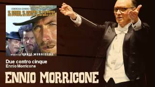 Ennio Morricone - Due contro cinque - Il Buono, Il Brutto E Il Cattivo (1966)
