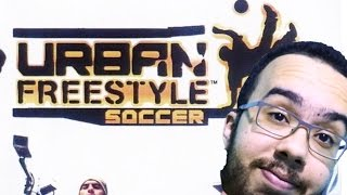 O PAI DO FIFA STREET? - URBAN FREESTYLE SOCCER