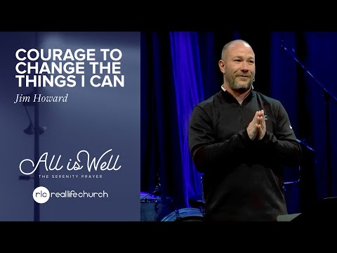 Jim Howard - Courage to Change the Things I Can