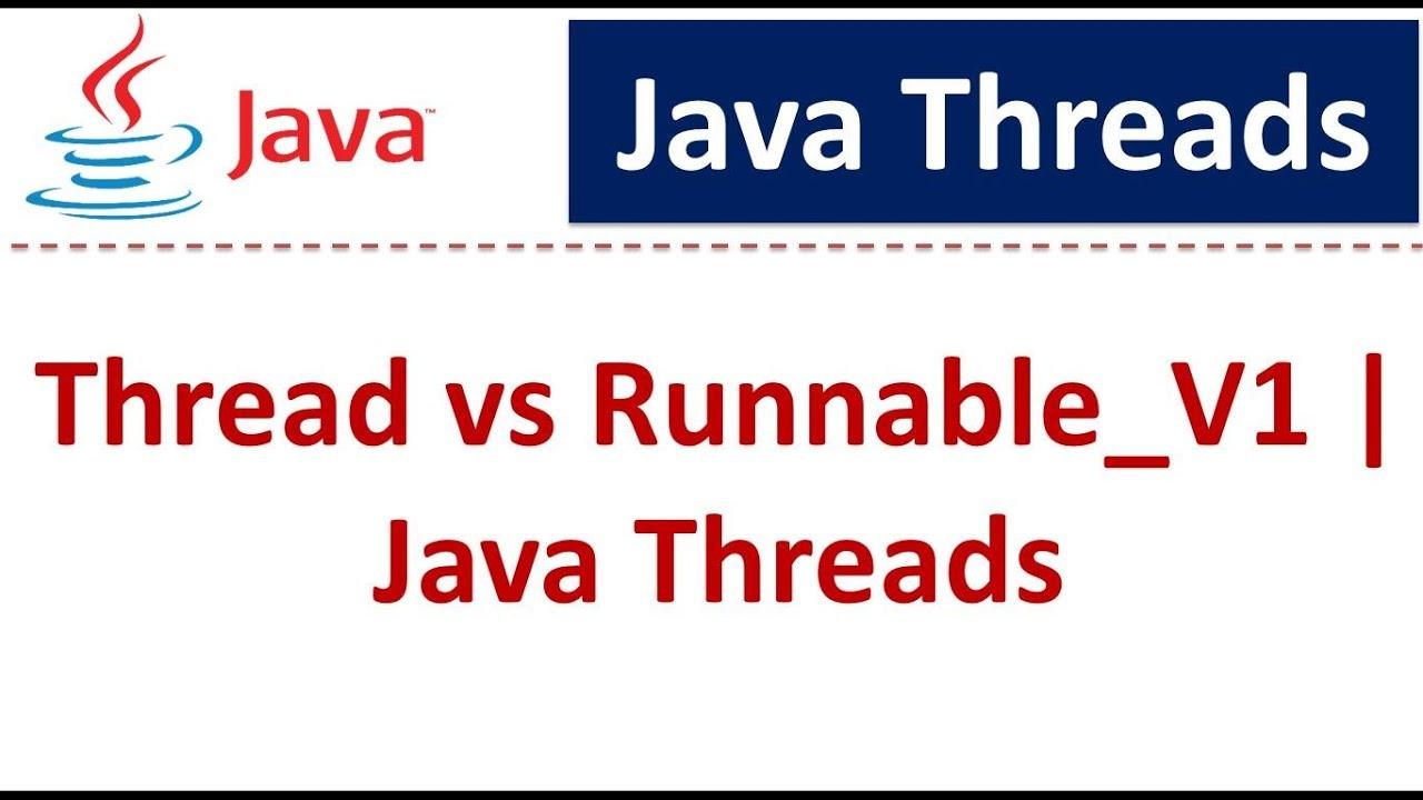 java tutorial java threads thread vs runnable v1