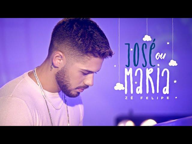 Zé Felipe - José Ou Maria (Videoclipe Oficial)