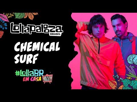 #LollaBRemCasa com Chemical Surf (Live)