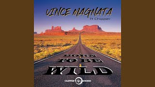 Born to Be Wild (feat. Chipper) (Extended Mix)