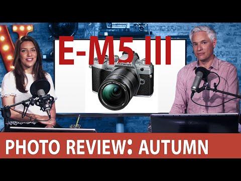 AUTUMN photo reviews, Olympus E-M5 III! (Tony & Chelsea LIVE!)