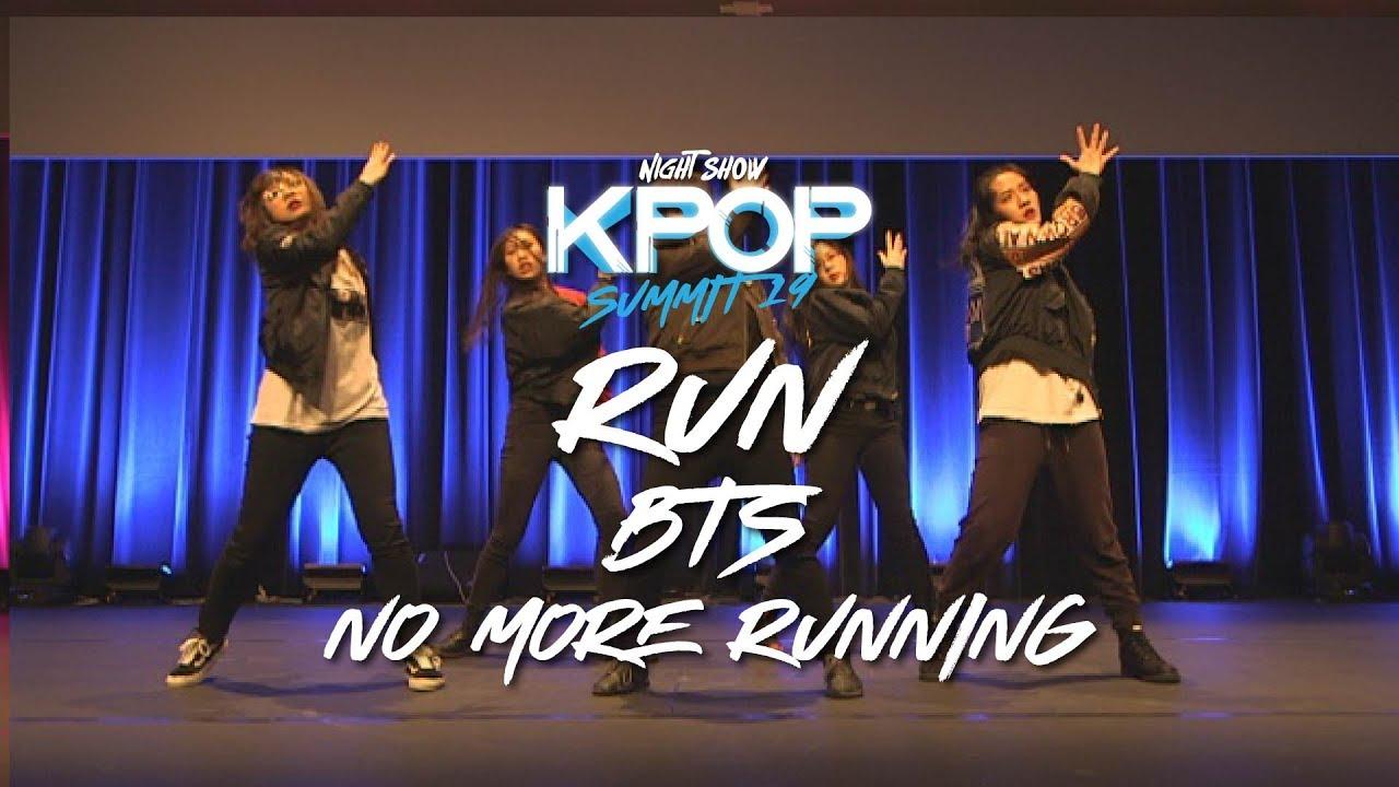 Kpop Summit 19 S1 | Night Show 16  No More Running (Run - BTS)