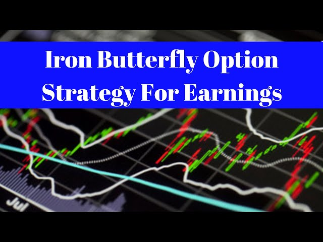 Iron Butterfly Option Strategy For Earnings [How to Sell Volatility]