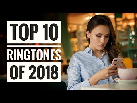 Top 10 Legendary Ringtones of 2018 🔥