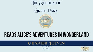 Chapter Eleven - Alice's Adventures in Wonderland.